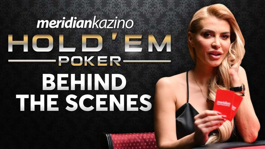 Behind The Scenes | Meridian Holdem Poker